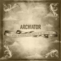 Archiator-The Myriad Wondering Little Voices Of The Earth Rise Up