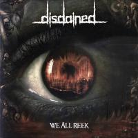 Disdained-We All Reek