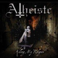Atheistc-Killing My Religion