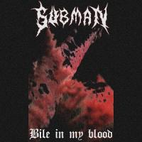 Subman-Bile In My Blood