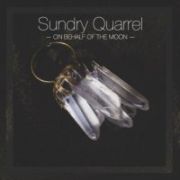 Sundry Quarrell-On Behalf Of The Moon