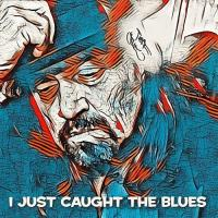 Jeff Chaz-I Just Caught the Blues