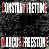 Marcus Freestone-Constant Fretting