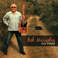 Bob Margolin-My Road