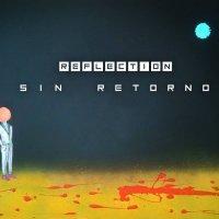 Reflection-Sin Retorno