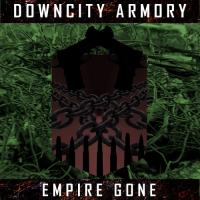 Downcity Armory - Empire Gone mp3