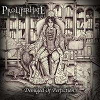 Proliferhate-Demigod of Perfection
