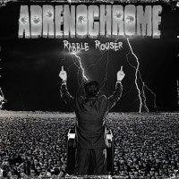 Adrenochrome-Rabble Rouser