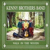 Kenny Brothers Band-Walk in the Woods