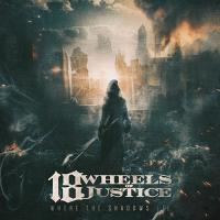 18 Wheels Of Justice-Where The Shadows Lie
