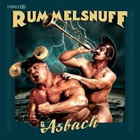 Rummelsnuff & Asbach-Rummelsnuff & Asbach (Deluxe Edition)