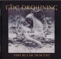 The Drowning-This Bleak Descent