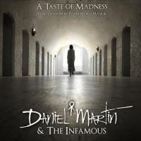 Daniel Martin & The Infamous-A Taste Of Madness