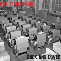 Kill It With Fire-Duck And Cover