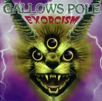 Gallows Pole-Exorcism