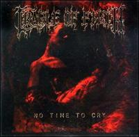 Cradle Of Filth-No Time To Cry