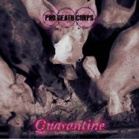 Pro Death Corps-Quarantine