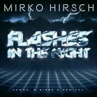 Mirko Hirsch-Flashes in the Night