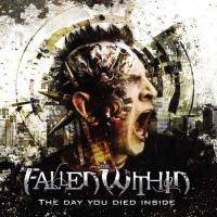 The Fallen Within-The Day You Died Inside