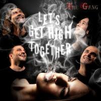 The Gang-Let\'s Get High Together
