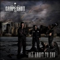 Grapeshot-All About To End