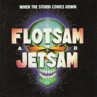 Flotsam And Jetsam-When The Storm Comes Down