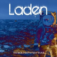 Laden-We Searched For New Worlds