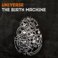 You Are Not The Boss Of Me-Universe: The Birth Machine
