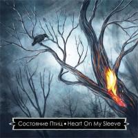 Heart On My Sleeve / Состояние Птиц-Split