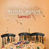 Mystery Weekend-Surprise!