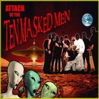Ten Masked Men-Attack Of The Ten Masked Men