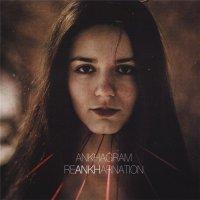 Ankhagram-ReANKHarnation (Re-Issue 2014)