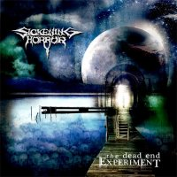 Sickening Horror-The Dead End Experiment