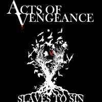 Acts Of Vengeance-Slaves To Sin