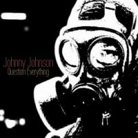 Johnny Johnson-Question Everything