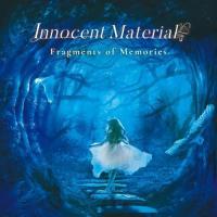 Innocent Material-Fragments Of Memories
