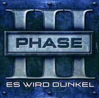 Phase III-Es Wird Dunkel
