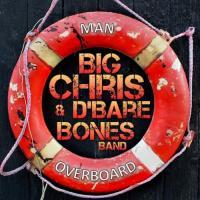 Big Chris & D'Bare Bones Band-Man Overboard
