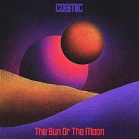 The Sun Or The Moon-Cosmic
