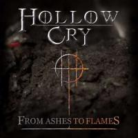 Hollow Cry-From Ashes To Flames