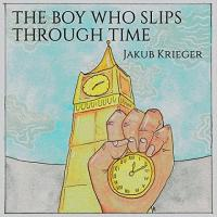 Jakub Krieger - The Boy Who Slips Through Time mp3
