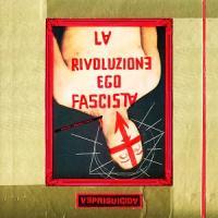 Veprisuicida-La Rivoluzione Ego Fascista (Re-release 2020)