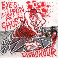 Eyes Upon A Ghost-Dishonour