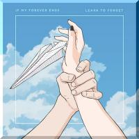 If My Forever Ends-Learn To Forget