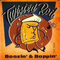Twisted Rod-Boozin\' And Boppin\'