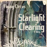 Flying Circus-Starlight Clearing