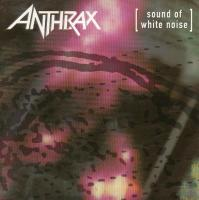 Anthrax-Sound Of White Noise (Canadian press '93)