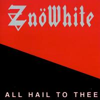 Znowhite-All Hail to Thee