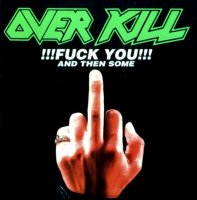 Overkill-!!!Fuck You!!! And Then Some (Compilation)