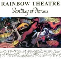 Rainbow Theatre-Fantasy Of Horses